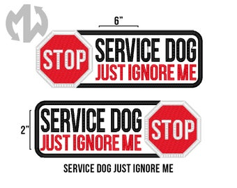 "Service Dog JUST IGNORE ME 2"" x 6"" Patch with Stop Sign"