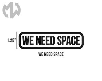 "WE NEED SPACE 1"" tall Service Dog Patch"