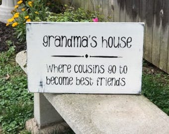 Clearance, Grandma's House Sign, Mother Gift, Grandma Gift, Wood Sign, Grandma's House Where Cousins Go To Become Best Friends