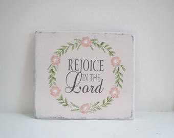 Religious Sign/Hand Painted Sign/Rejoice In The Lords Sign/Flower Sign/Cottage Decor