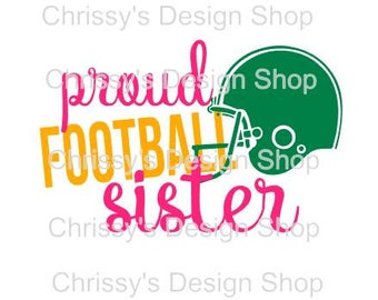Football sister svg file / proud sister cut file / school football / school sports sister / dxf / eps / pdf / football clip art / printable