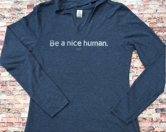 Be A Nice Human Women's Inspirational and Motivational Graphic Silk Screen Hoodie Long Sleeve T-Shirt