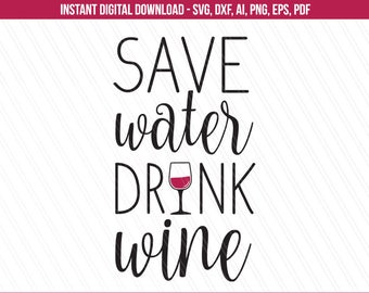 Save water drink wine svg, Wine svg, Tshirt quotes, Friends svg, Wine shirt, svg for wine glass, Alcohol svg - svg,dxf,ai,pdf,png,eps