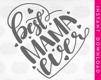 mother's day, mama shirt, mama cut file, mama svg, mothers day svg, mom svg files, best mama svg, best mama ever, mama gift, mama dxf, mama