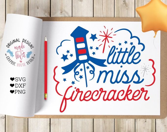 Little Miss Firecracker svg, Fourth Of July cut file, miss america svg, baby girl svg, patriotic svg, Independence Day svg, girl shirt svg