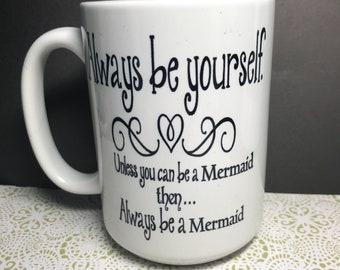 Always be yourself mermaid