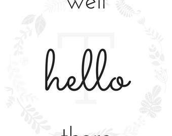 Well Hello There Printable Art Digital PDF Word Art