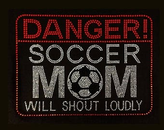 """Soccer, Danger Soccer Mom will shout loudly (7x9.5"""") Rhinestone Bling on Black T-Shirt -  Customize - Contact me with shirt color change"""