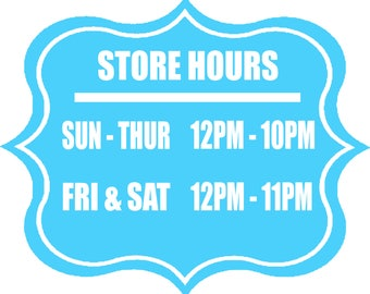 Store Hours one piece two colors Decal different sizes and colors