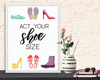 Act Your Shoe Size, a reminder to have fun and even be silly.