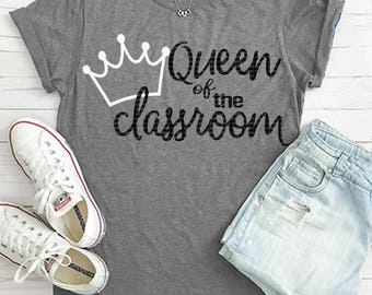 Queen of the Classroom svg, Teacher SVG, Teacher svg, dxf, png, eps, Teacher cut file, Teacher, Last day of school svg, teacher gift