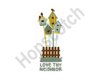 Birdhouses - Machine Embroidery Design, Love Thy Neighbor