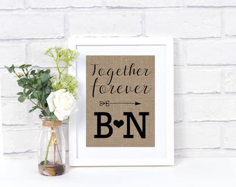 Together Forever- Couples Gift for Boyfriend- Long Distance Gift- Wedding Gift- Engagement Gift for Bride- Rustic Home Decor- Burlap Print