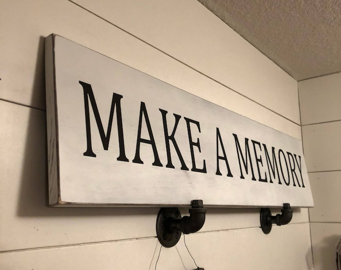 Make A Memory Wood Sign / Distressed Farm House Sign / Vintage Farm Sign / Fixer-Upper Inspired Sign