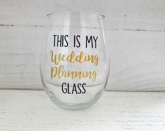 This is my wedding planning stemless wine glass / Bride to be / wedding / bridal gift / stemless wine glass/ engaged / engagement gift