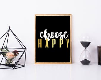 Choose Happy Printable Art, Printable quote, Digital art, inspirational, motivational quote, Framed quote, Cheap Art, Gift Idea, Be Happy