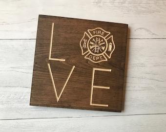 Love | Fire Department | Firefighter | Gift for Firefighter | Fireman | Firefighter Wife | Firefighter Love | Firefighter Decor |