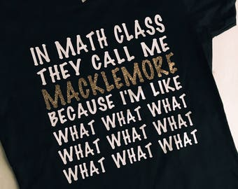 In Math Class They Call Me Macklemore Because I'm Like What What