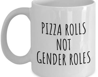 Feminist Coffee Mug - Feminism Gift - Women's Rights - Gender Equality - Pizza Rolls, Not Gender Roles