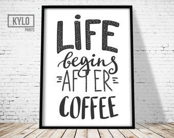 Coffee Print, Printable Art, Typography Art Print, Life Begins After Coffee, Coffee Art, Home Decor, Kitchen Art, Coffee Quote, Coffee, Home