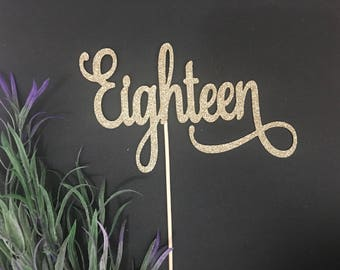 Eighteen Cake or Cupcake Topper-  Eighteen Birthday/18th birthday/18 Cake Topper/happy 18th/eighteen party/18th topper/eighteen Topper