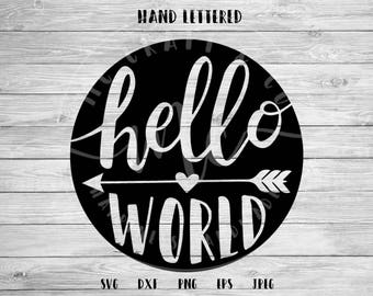 Hello World SVG, Hello World Cut File, Handlettered, Newborn, Onesie, Baby, Cricut, Silhouette, Svg File, Cut File svg, dxf, png, eps, jpeg