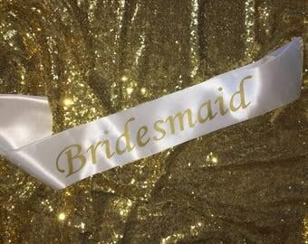 Affordable Bridesmaid  Sash Ready to ship
