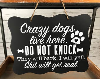 Do Not Knock/Crazy Dogs Sign/Crazy Dogs Live Here Sign/No Soliciting Sign