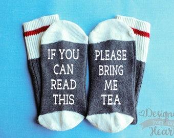Tea Socks - If you can read this please bring me tea - Tea Lover Gift - Ladies Socks - Saying Socks - Stocking Stuffer - Tea drinker Gift