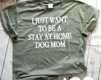 Dog mom shirt, stay at home mom t-shirt, ladies graphic tees, funny t-shirt, farmhouse style shirt