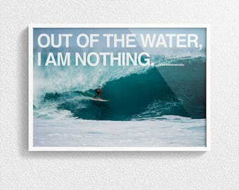 Out Of The Water, I Am Nothing - Poster - Art Print, Surfing, Waves, Surfer, Photo Print, Water Sports