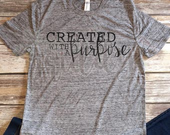 Created with a Purpose, Inspiration, Faith, Inspire, Speckled Tee, Short Sleeve, Women's Shirt, Vinyl Shirt, T-shirt, Tee Shirt, Women's Tee