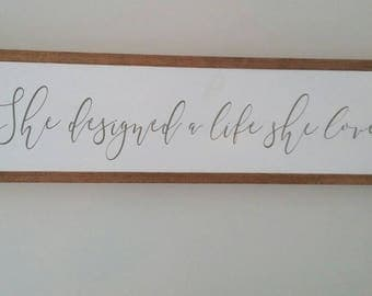 "She Designed a Life She Loved/ Framed Wood Sign/ Inspirational Sign/ 9""x30"""
