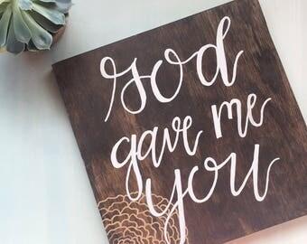 God Gave Me You- wood sign