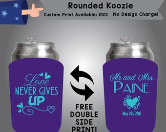 Love Never Gives Up Mr and Mrs Last Name Date Rounded Koozie Double Side Print (RK W9)