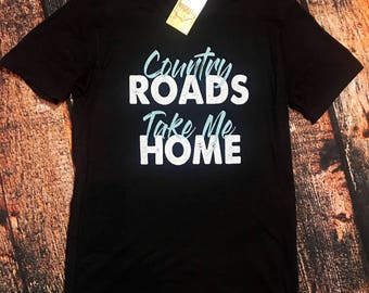 Country Roads Take Me Home T-shirt