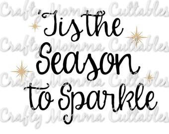 Tis the Season to sparkle SVG file // Christmas Cut File // Tis the Season SVG //  Christmas Cut File // Christmas Silhouette File // Joyful