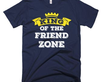 King of the Friend Zone T-Shirt