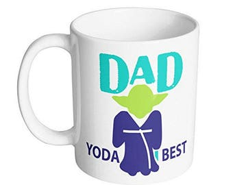 Dad Yoda Best Coffee Mug / Best Fathers Day Gift for Dad