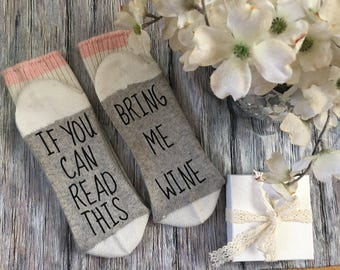 Valentines Day If you can read this socks, Bring me wine, wine socks, Birthday, stocking stuffer, Birthday Gift, christmas,
