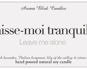 All Natural Soy Candle - French Collection - Leave Me Alone Scent