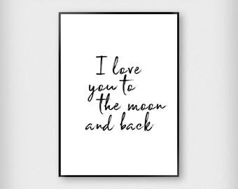 I Love You To The Moon And Back Print | Kids | Black and White | Love - Typography - Poster