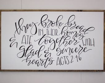 The Broke Bread In Their Homes Sign - Large - HAND LETTERED - Hand painted - dining room sign - Acts 2:46