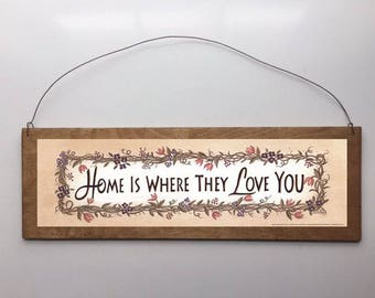 15x5 Home is Where They Love You Home Decor Sign with Choice of Black Wire or Brown Ribbon for Easy Hanging
