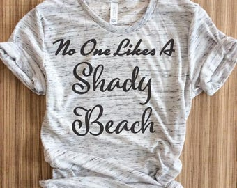 No one likes a shady beach muscle tank,no one likes a shady beach muscle,beach muscle tank,shady beach muscle,vacay mode muscle,vacay mode,