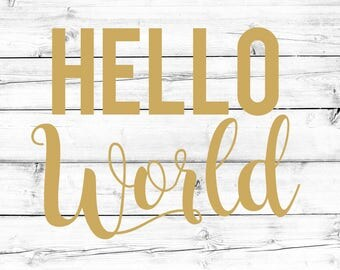Hello World SVG - PNG, Brand Sparkling New Svg, Newborn Svg, I'm New Svg, New Baby Svg, Baby Svg, Cricut Svg, Cut File, Cricut