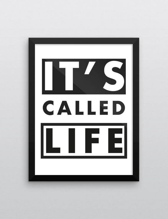 Its Called Life | Wall Art | Poster