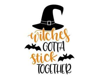 Witches Gotta Stick Together .svg file for Cricut and Silhouette