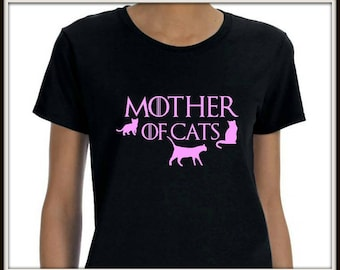 Mother of Cats Game of Thrones Ladies Shirt ~ Game of Thrones Woman's Shirt ~ Ladies Shirt ~ Funny T Shirt ~ Statement Shirt ~ Gifts for Her