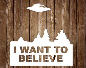 I Want To Believe X-Files Inspired Vinyl Decal